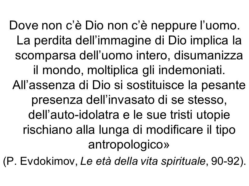 (P. Evdokimov, Le età della vita spirituale, 90-92).
