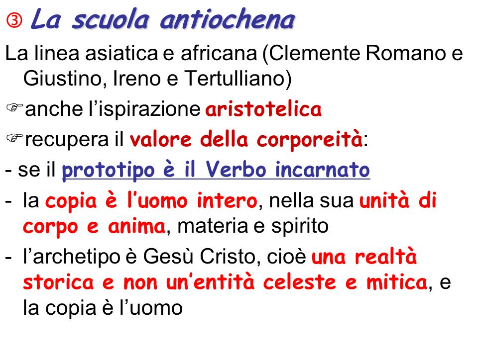  La scuola antiochena La linea asiatica e africana (Clemente Romano e Giustino, Ireno e Tertulliano)