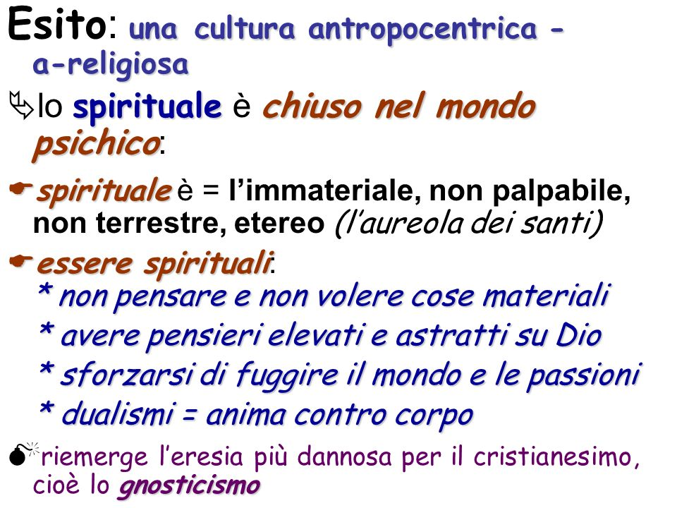 Esito: una cultura antropocentrica - a-religiosa