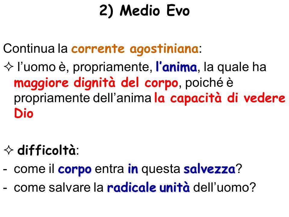 2) Medio Evo Continua la corrente agostiniana: