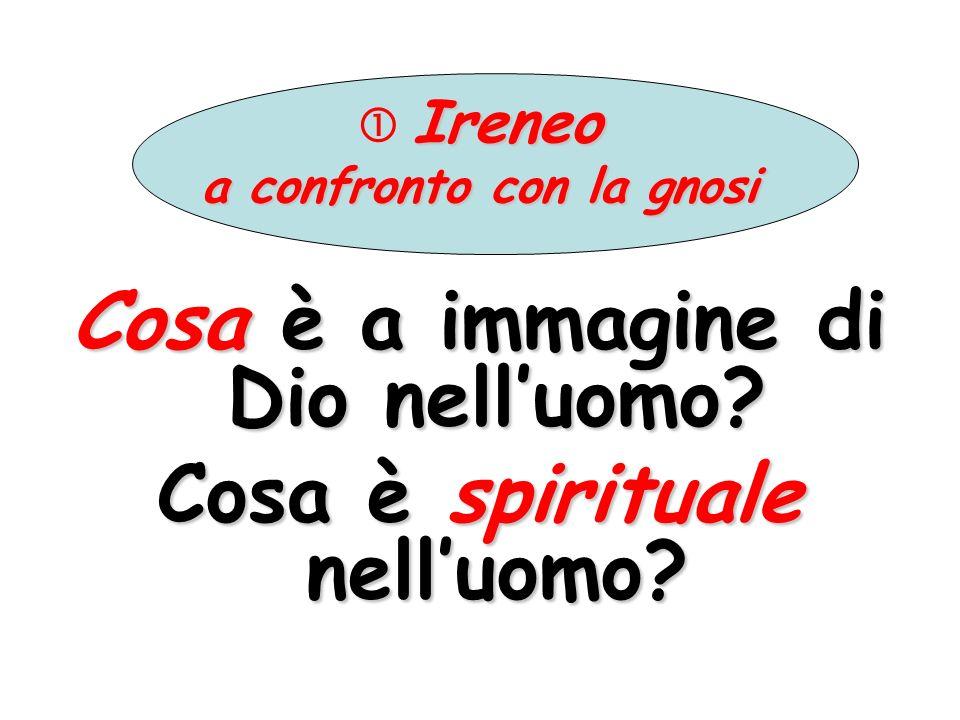 Cosa è a immagine di Dio nell'uomo Cosa è spirituale nell'uomo