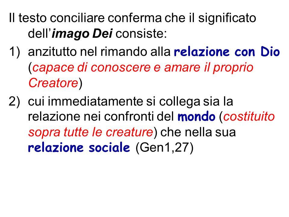Il testo conciliare conferma che il significato dell'imago Dei consiste: