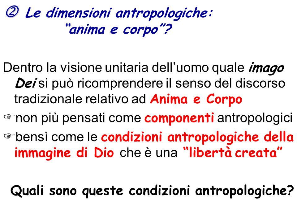  Le dimensioni antropologiche: anima e corpo