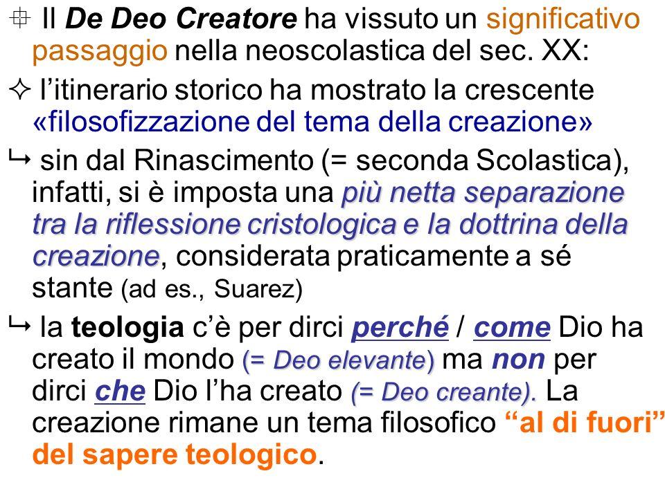  Il De Deo Creatore ha vissuto un significativo passaggio nella neoscolastica del sec. XX: