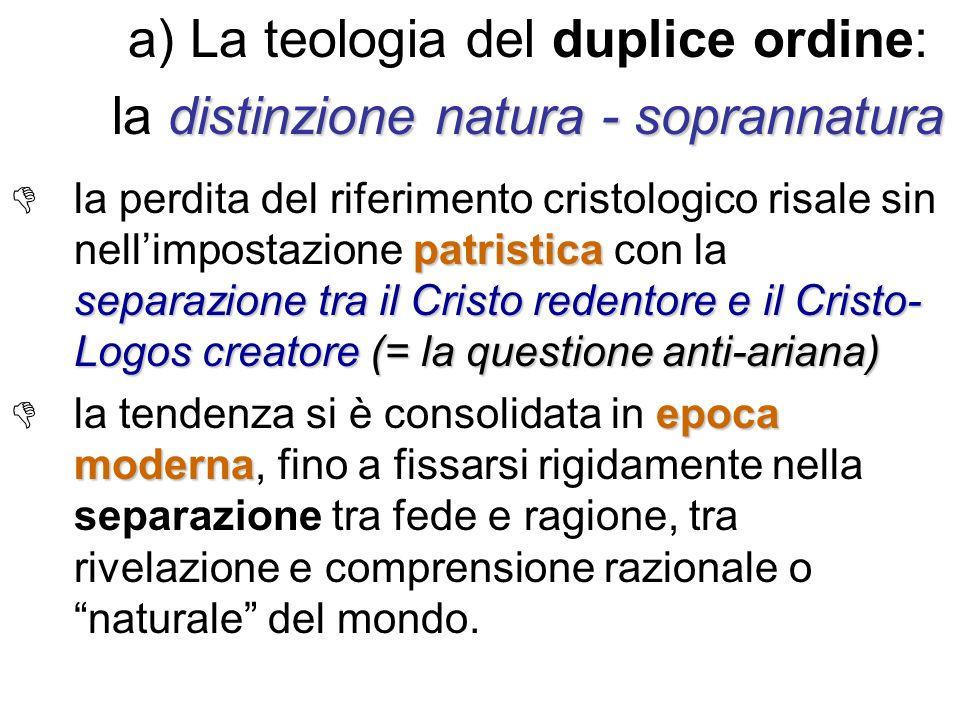 a) La teologia del duplice ordine: