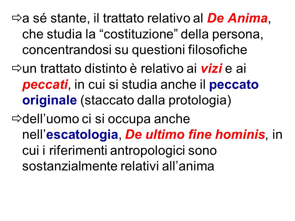 a sé stante, il trattato relativo al De Anima, che studia la costituzione della persona, concentrandosi su questioni filosofiche
