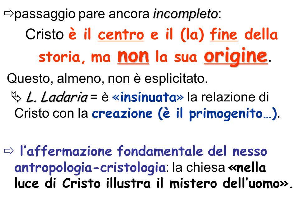 Cristo è il centro e il (la) fine della storia, ma non la sua origine.
