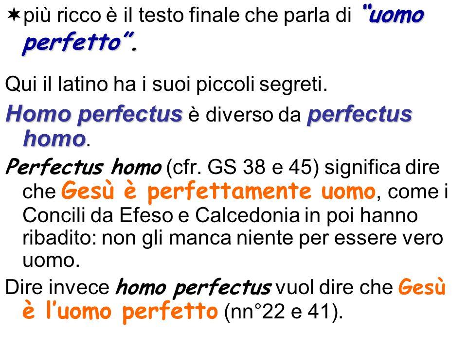 Homo perfectus è diverso da perfectus homo.