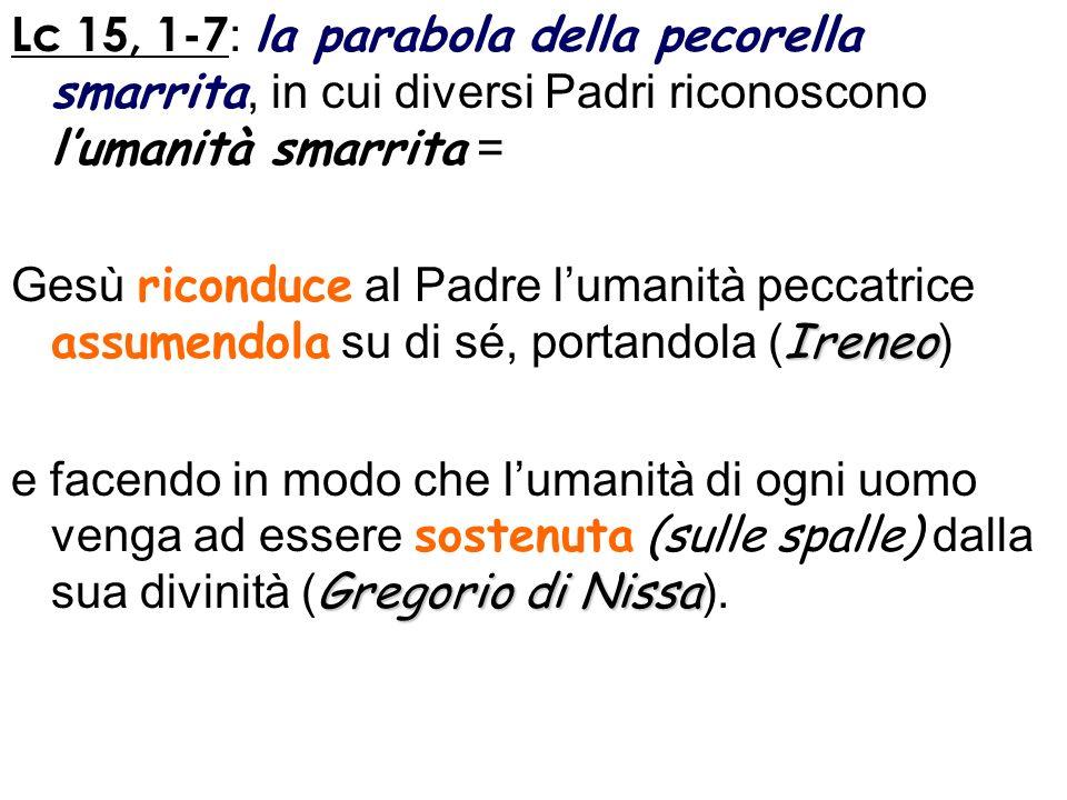 Lc 15, 1-7: la parabola della pecorella smarrita, in cui diversi Padri riconoscono l'umanità smarrita =