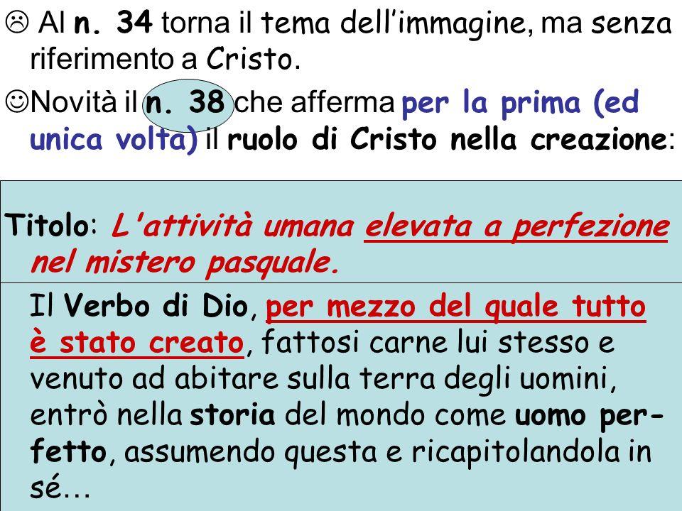  Al n. 34 torna il tema dell'immagine, ma senza riferimento a Cristo.