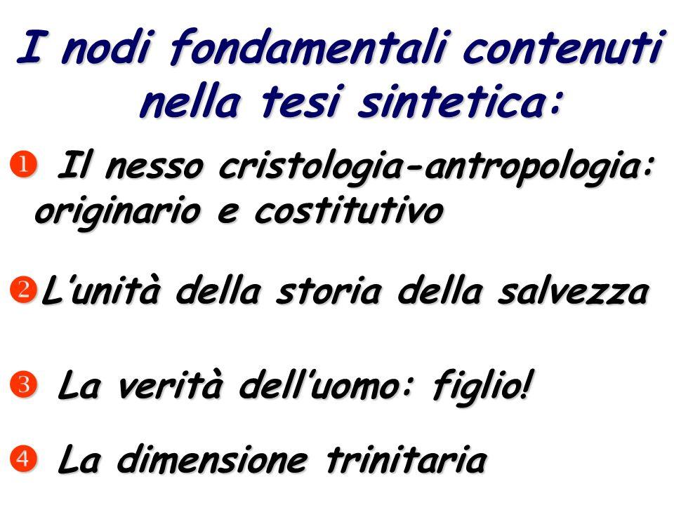 I nodi fondamentali contenuti nella tesi sintetica: