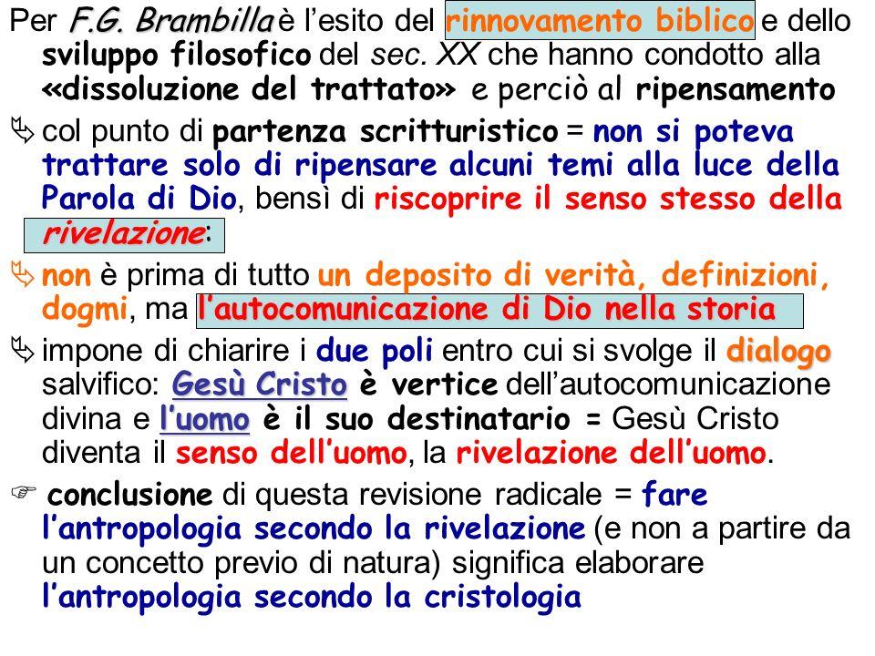 Per F.G. Brambilla è l'esito del rinnovamento biblico e dello sviluppo filosofico del sec. XX che hanno condotto alla «dissoluzione del trattato» e perciò al ripensamento