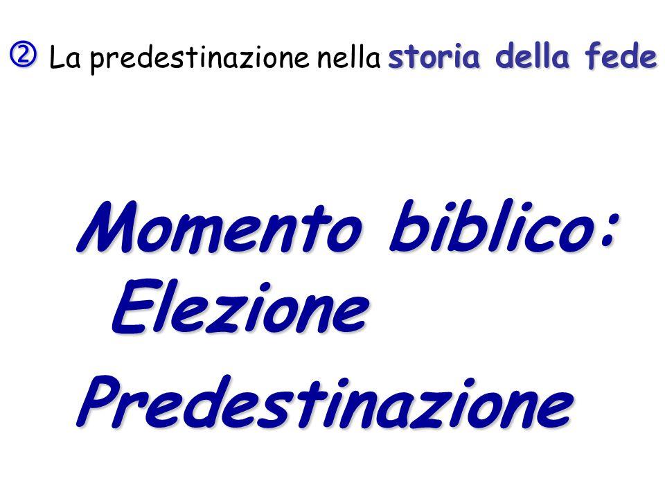 Momento biblico: Elezione Predestinazione