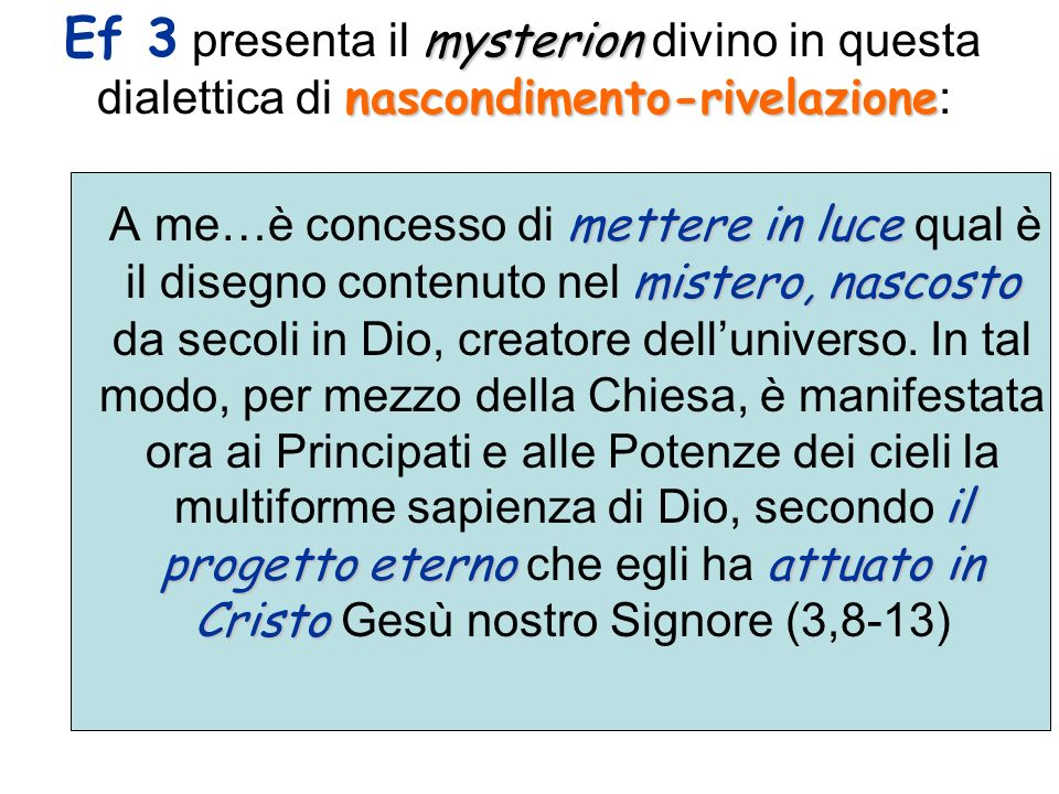 Ef 3 presenta il mysterion divino in questa dialettica di nascondimento-rivelazione:
