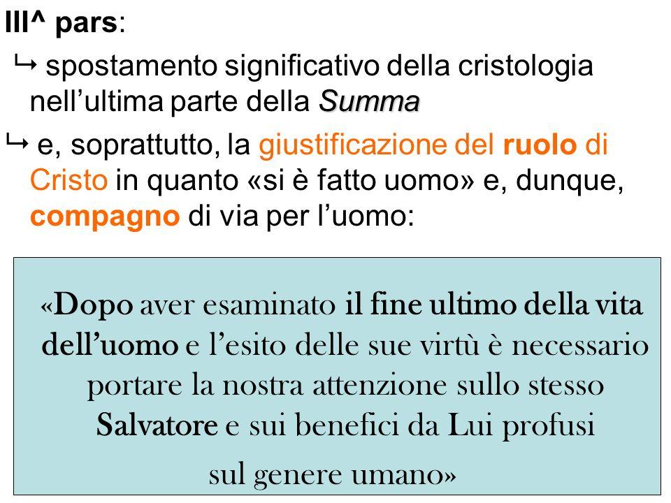 III^ pars:  spostamento significativo della cristologia nell'ultima parte della Summa.