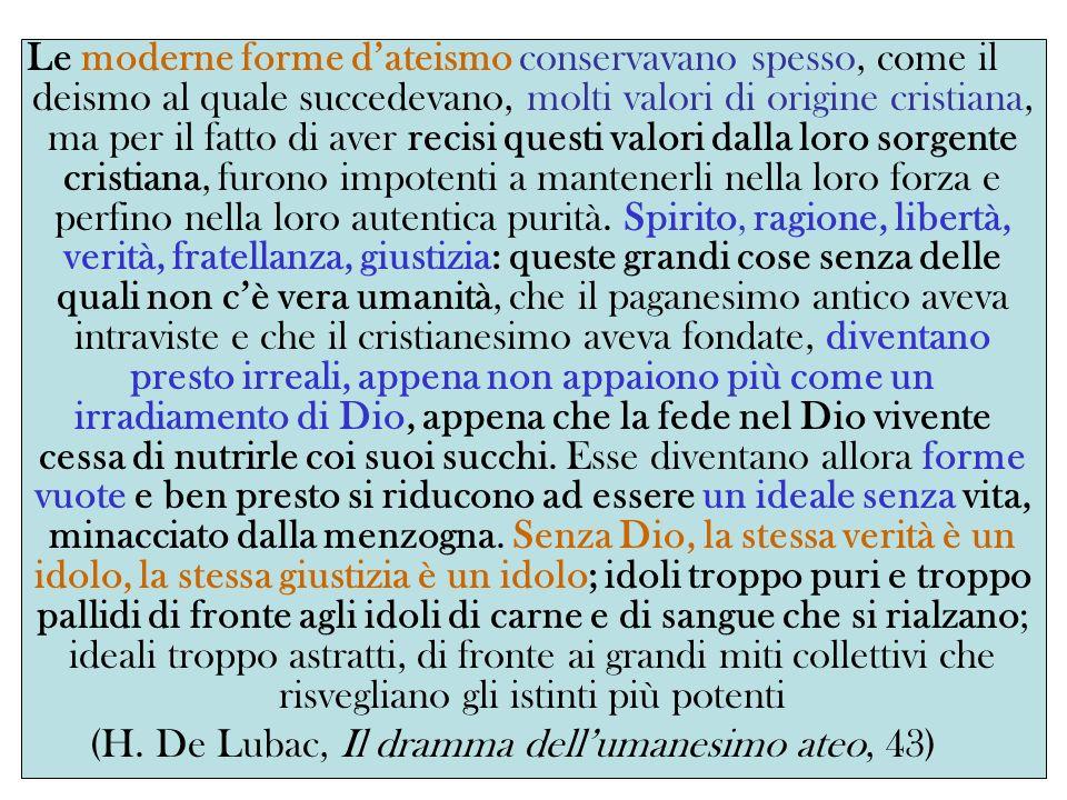(H. De Lubac, Il dramma dell'umanesimo ateo, 43)