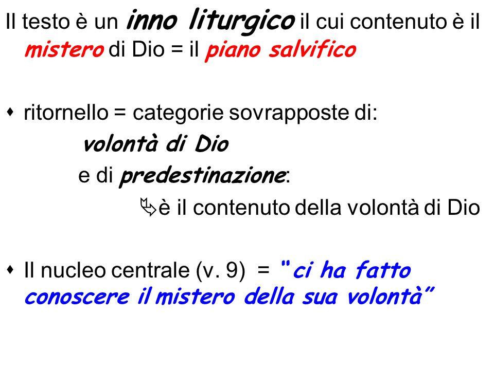 Il testo è un inno liturgico il cui contenuto è il mistero di Dio = il piano salvifico