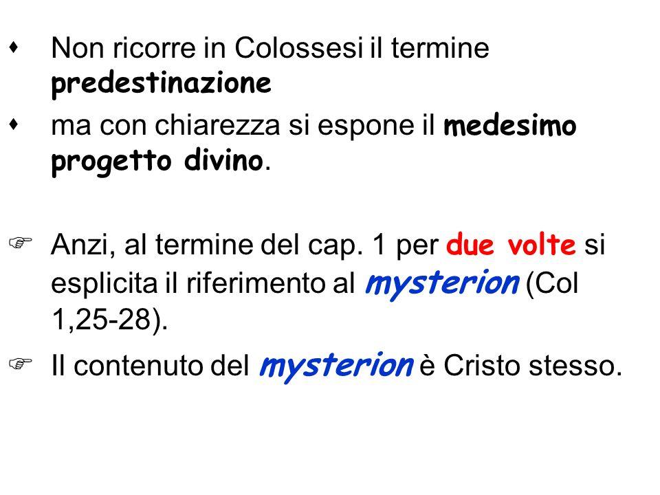 Non ricorre in Colossesi il termine predestinazione