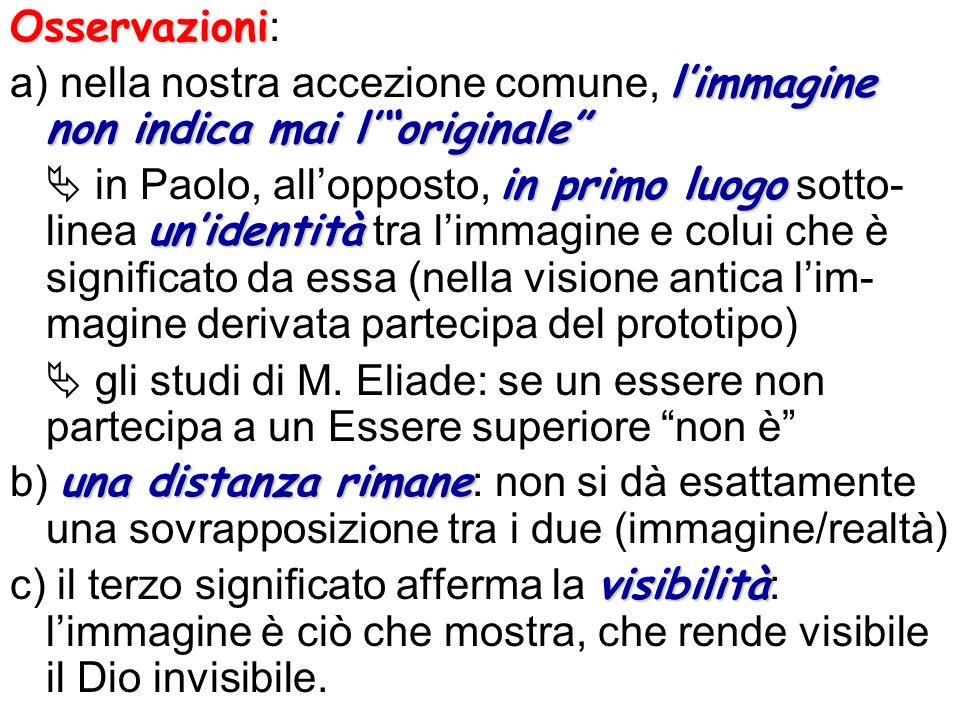 Osservazioni: a) nella nostra accezione comune, l'immagine non indica mai l' originale