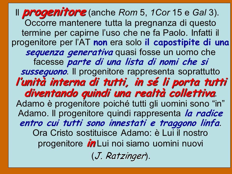 Il progenitore (anche Rom 5, 1Cor 15 e Gal 3)