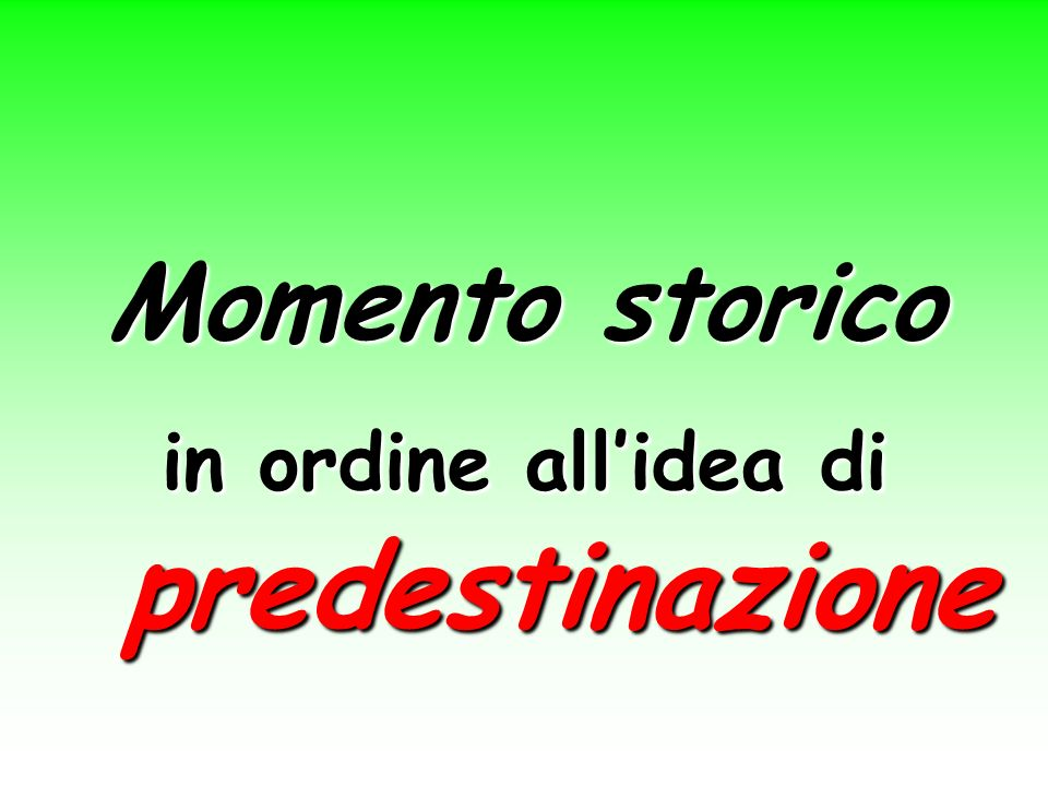 in ordine all'idea di predestinazione