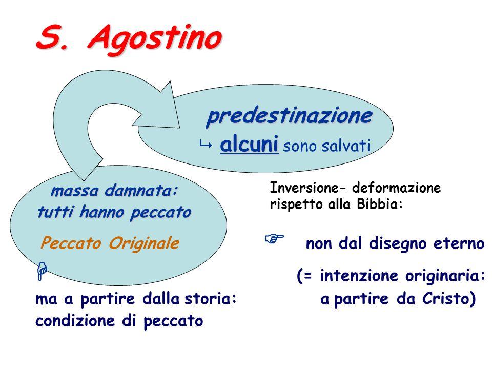 S. Agostino  (= intenzione originaria: predestinazione