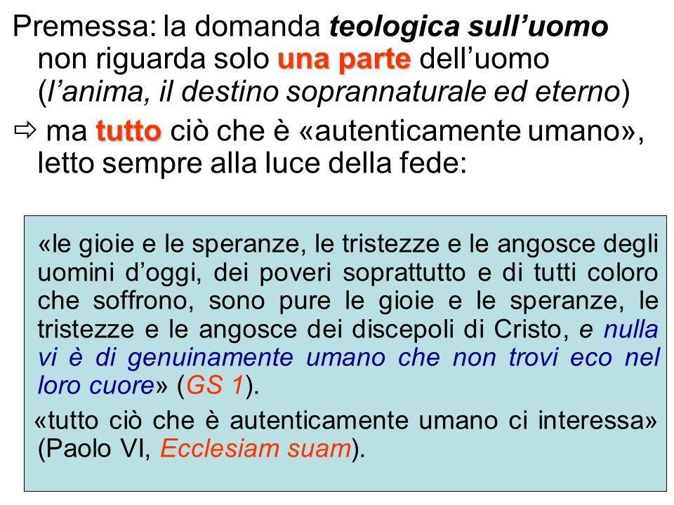 Premessa: la domanda teologica sull'uomo non riguarda solo una parte dell'uomo (l'anima, il destino soprannaturale ed eterno)