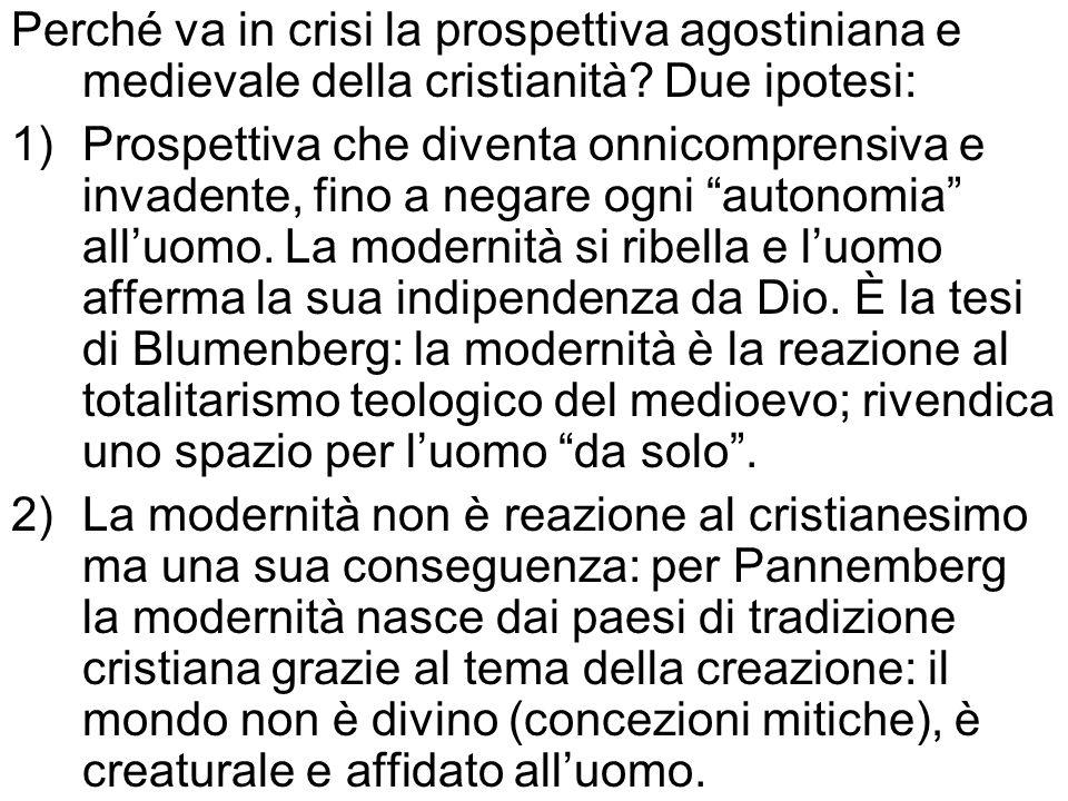 Perché va in crisi la prospettiva agostiniana e medievale della cristianità Due ipotesi: