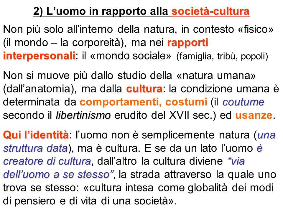 2) L'uomo in rapporto alla società-cultura