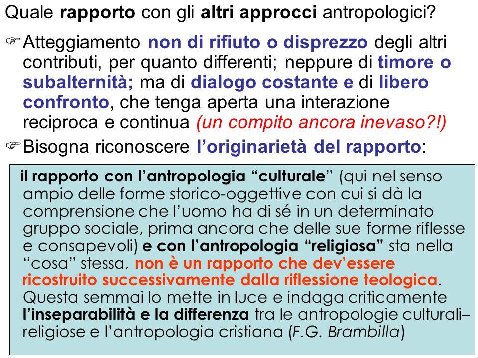 Quale rapporto con gli altri approcci antropologici