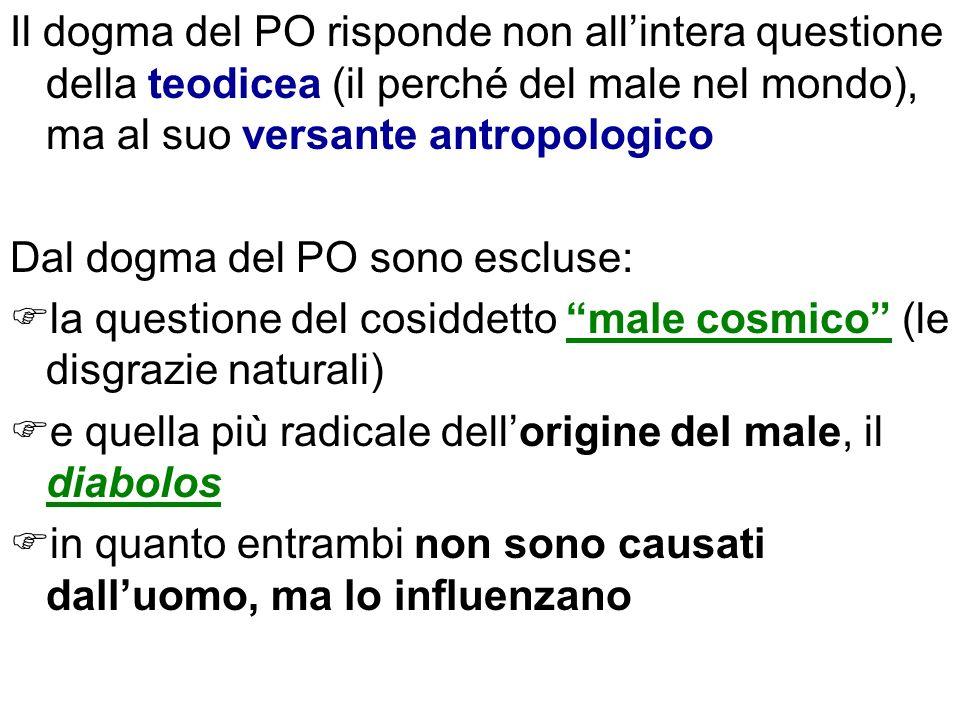 Il dogma del PO risponde non all'intera questione della teodicea (il perché del male nel mondo), ma al suo versante antropologico