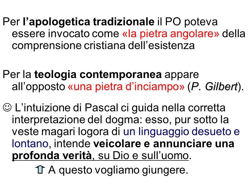 Per l'apologetica tradizionale il PO poteva essere invocato come «la pietra angolare» della comprensione cristiana dell'esistenza