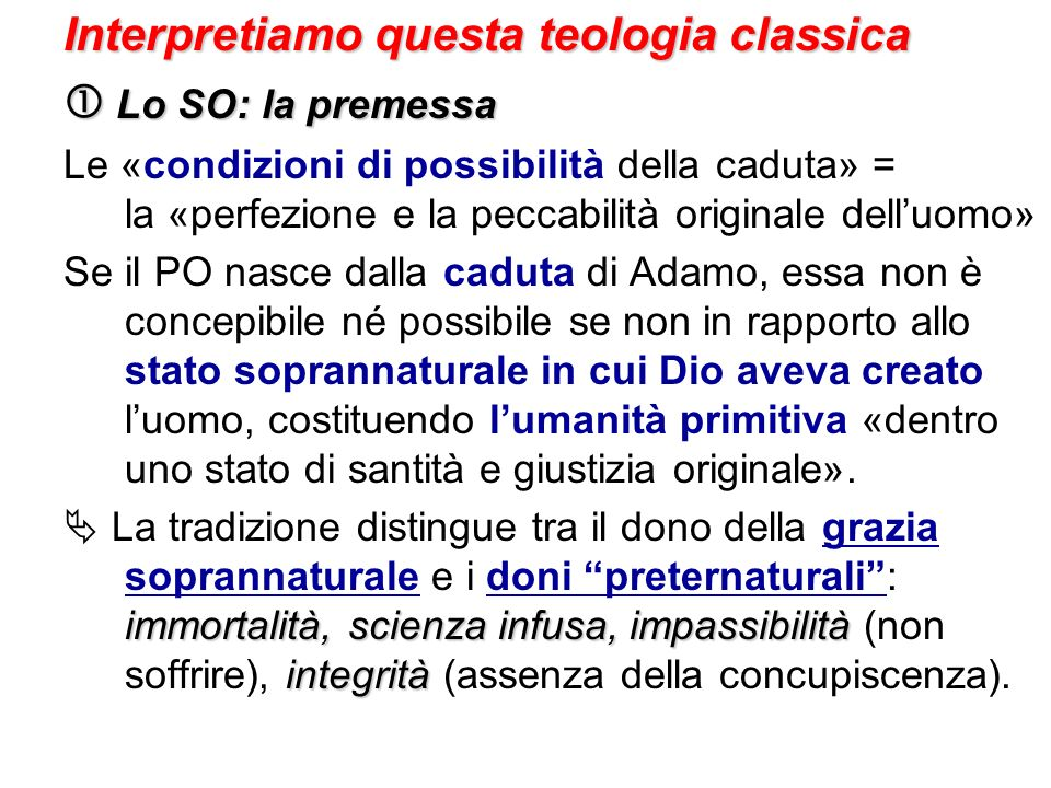 Interpretiamo questa teologia classica  Lo SO: la premessa