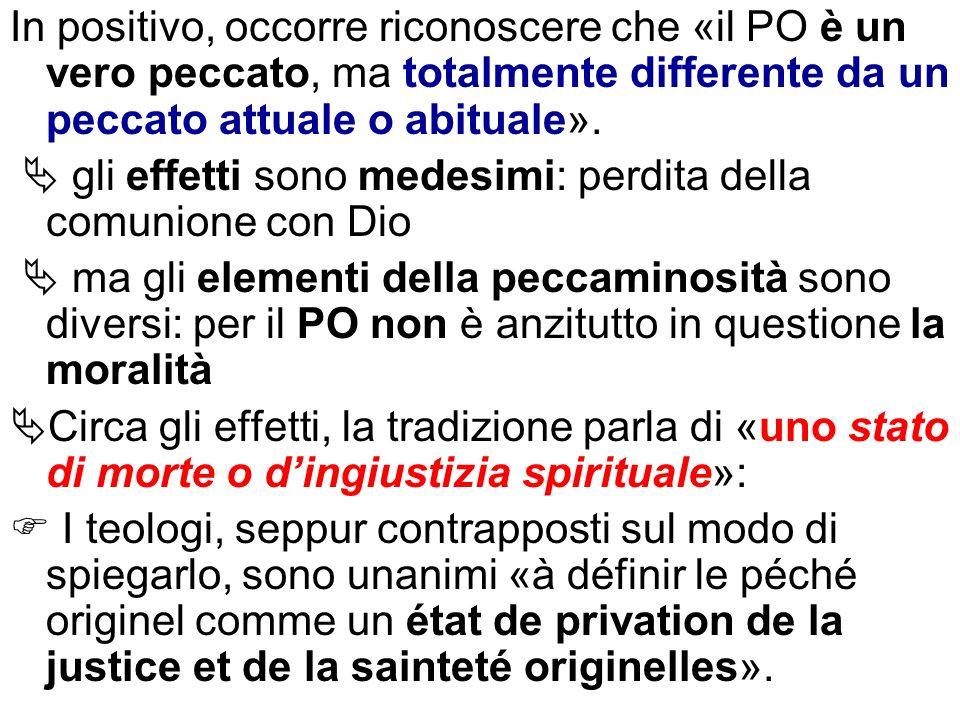 In positivo, occorre riconoscere che «il PO è un vero peccato, ma totalmente differente da un peccato attuale o abituale».