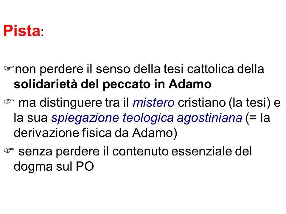 Pista: non perdere il senso della tesi cattolica della solidarietà del peccato in Adamo.