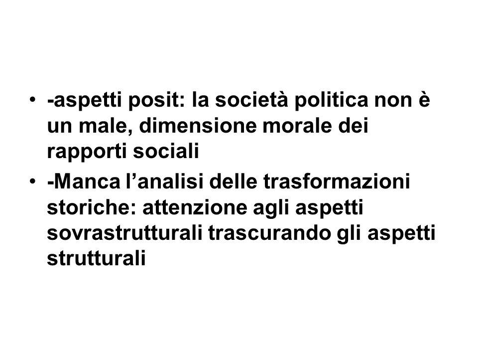 -aspetti posit: la società politica non è un male, dimensione morale dei rapporti sociali
