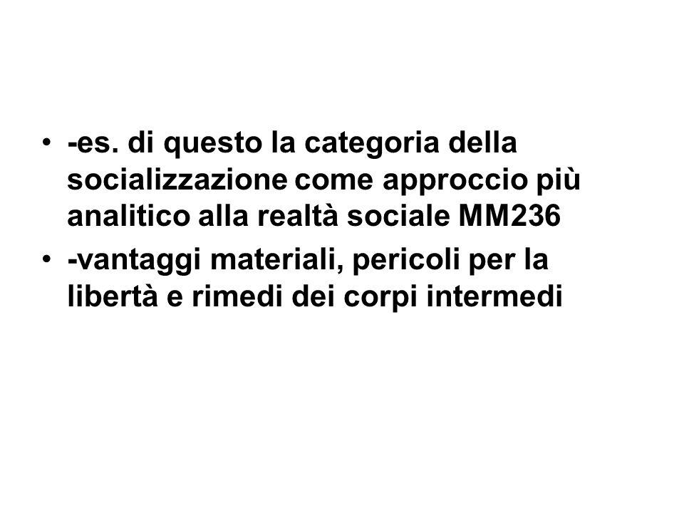-es. di questo la categoria della socializzazione come approccio più analitico alla realtà sociale MM236
