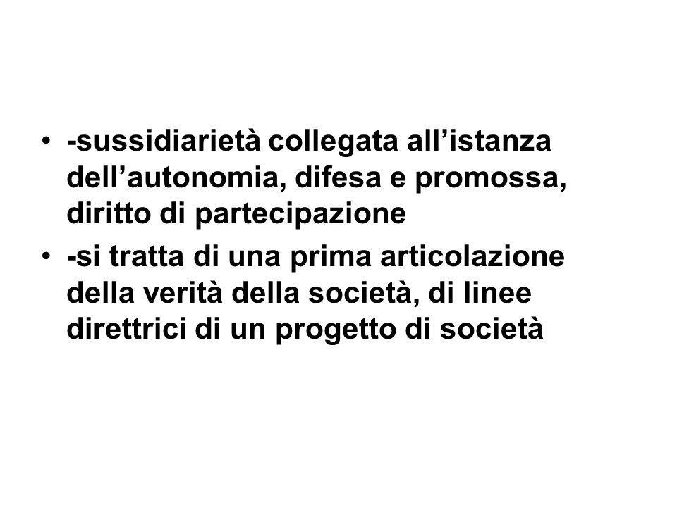 -sussidiarietà collegata all'istanza dell'autonomia, difesa e promossa, diritto di partecipazione