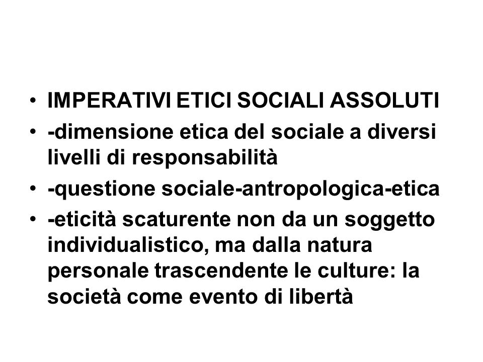 IMPERATIVI ETICI SOCIALI ASSOLUTI