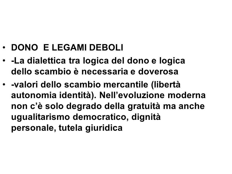DONO E LEGAMI DEBOLI -La dialettica tra logica del dono e logica dello scambio è necessaria e doverosa.