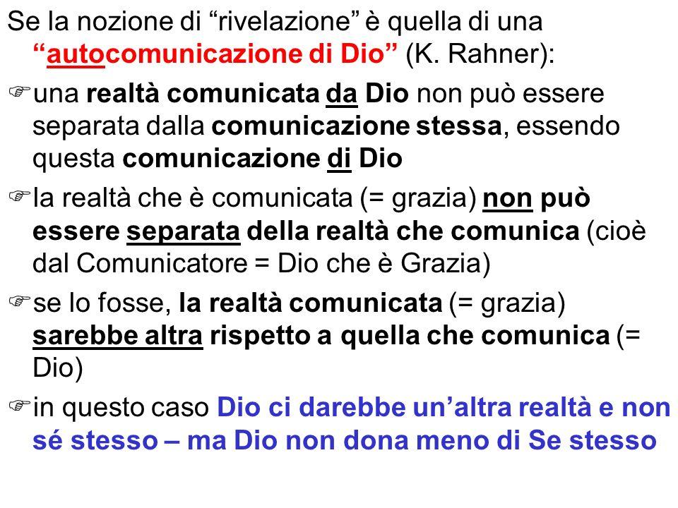 Se la nozione di rivelazione è quella di una autocomunicazione di Dio (K. Rahner):