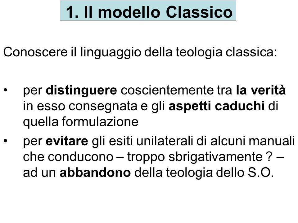 1. Il modello Classico Conoscere il linguaggio della teologia classica: