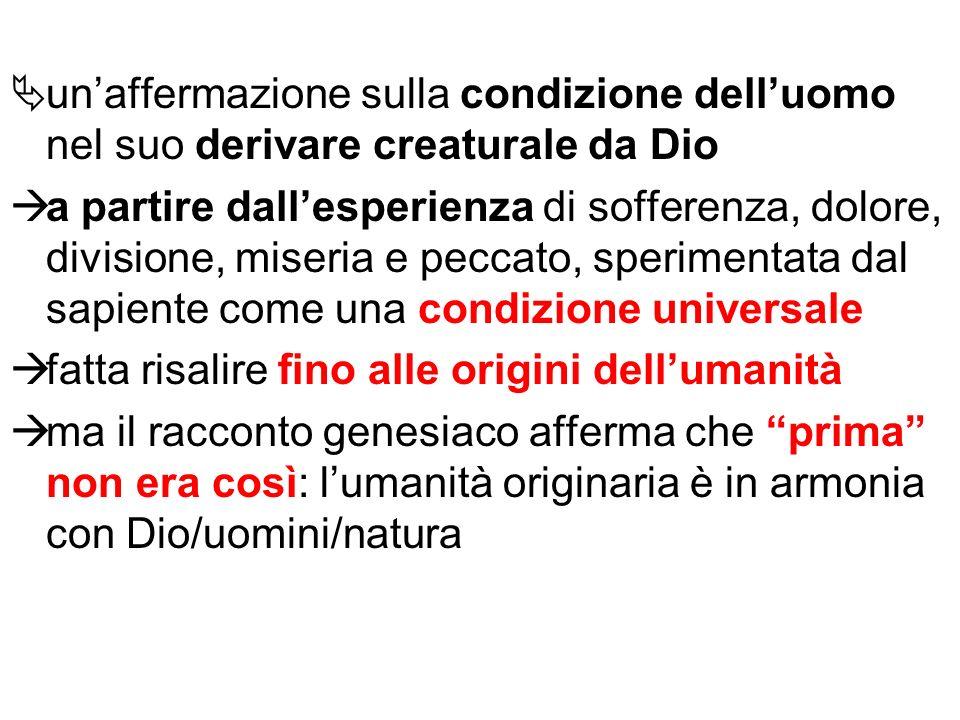 un'affermazione sulla condizione dell'uomo nel suo derivare creaturale da Dio