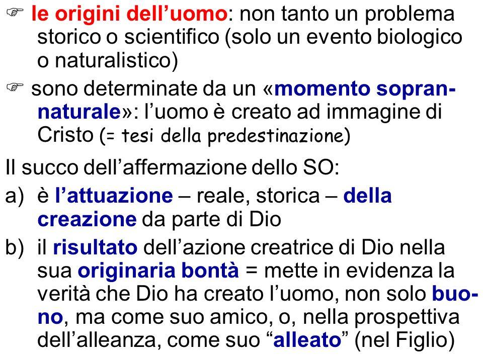  le origini dell'uomo: non tanto un problema storico o scientifico (solo un evento biologico o naturalistico)