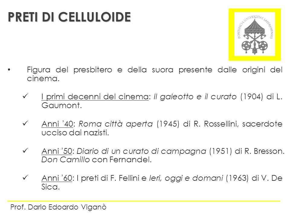 PRETI DI CELLULOIDE Figura del presbitero e della suora presente dalle origini del cinema.