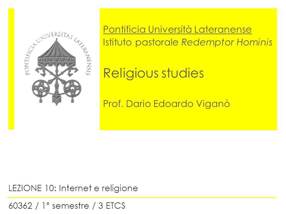 LEZIONE 10: Internet e religione 60362 / 1° semestre / 3 ETCS