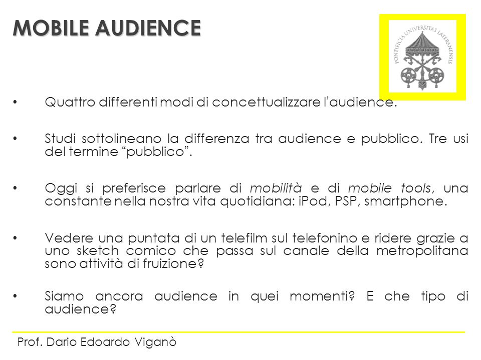 MOBILE AUDIENCE Quattro differenti modi di concettualizzare l'audience.