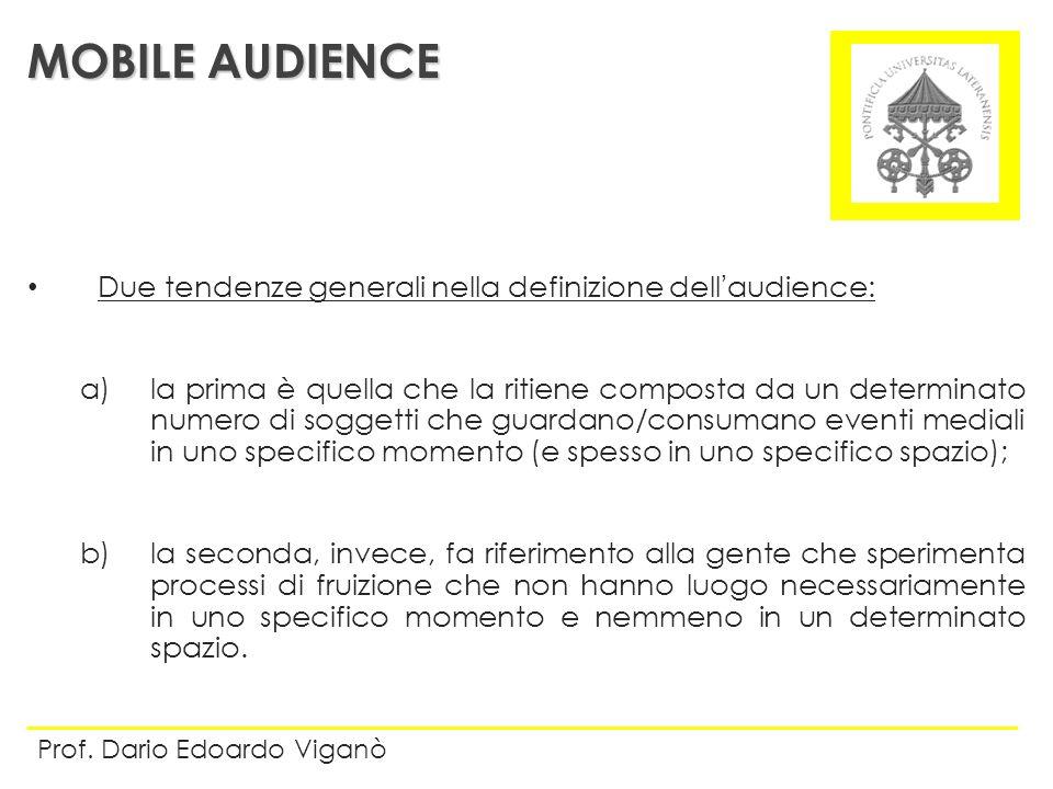 MOBILE AUDIENCE Due tendenze generali nella definizione dell'audience:
