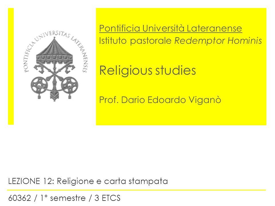 LEZIONE 12: Religione e carta stampata 60362 / 1° semestre / 3 ETCS