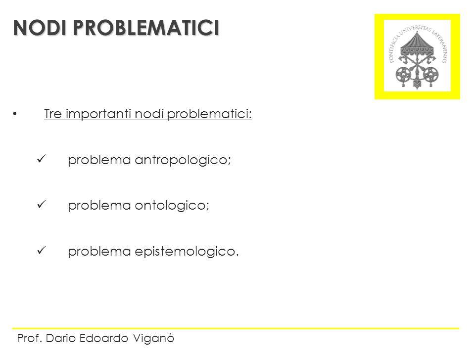 NODI PROBLEMATICI Tre importanti nodi problematici: